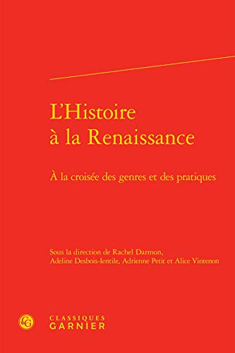 9782812460401: L'histoire à la Renaissance : A la croisée des genres et des pratiques