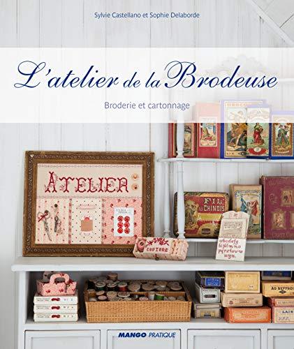 9782812500152: L'atelier de la brodeuse : Broderie et cartonnage