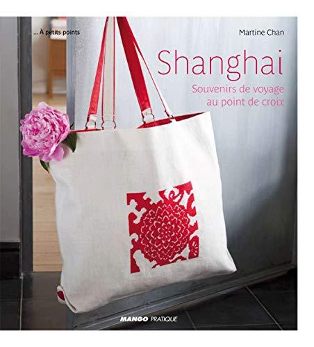 9782812500190: Shanghai : Souvenirs de voyage au point de croix