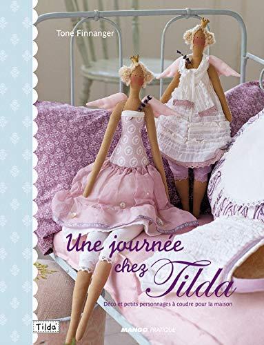 9782812500206: Une journée chez Tilda : Déco et petits personnages à coudre pour la maison