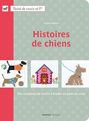 9782812500237: HISTOIRES DE CHIENS (POINT DE CROIX ET COMPAGNIE) (French Edition)