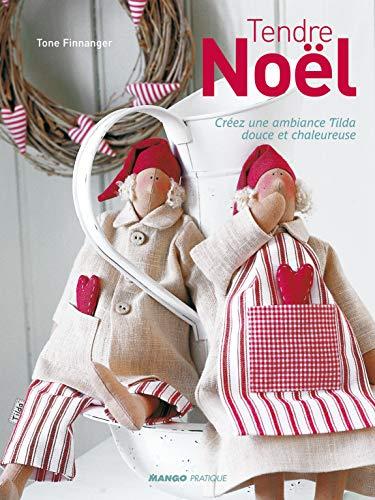 9782812500251: Tendre Noël : Créez une ambiance Tilda douce et chaleureuse