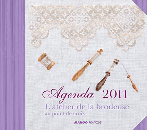 9782812500299: Agenda 2011 : L'atelier de la brodeuse au point de croix