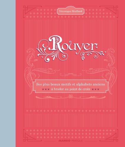 9782812500480: Rouyer, ses plus beaux motifs et alphabets anciens