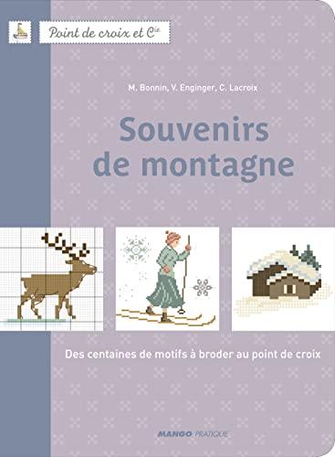9782812500886: Souvenirs de montagne : Des centaines de motifs à broder au point de croix (Point de croix et Cie)