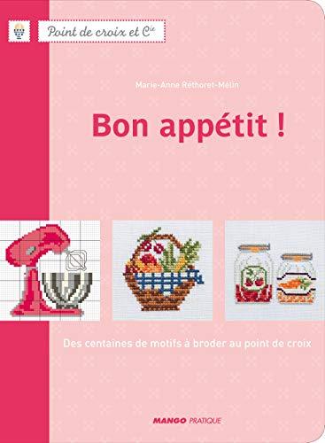 BON APPETIT ! (POINT DE CROIX ET: RETHORET-MELIN Marie-Anne