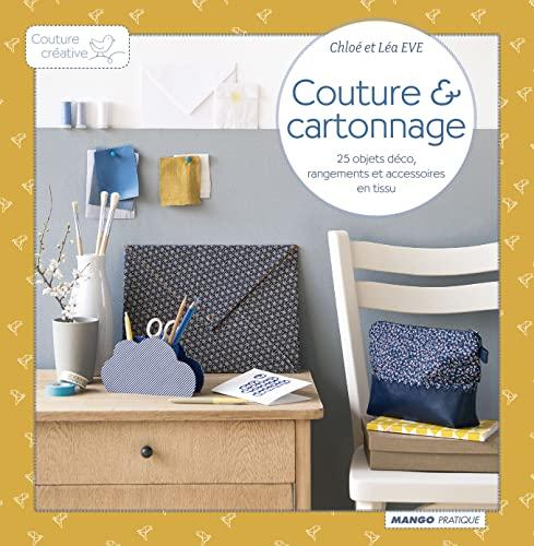 9782812501326: Couture et Cartonnage - 24 créations pour mon atelier, mon bureau et mes balades