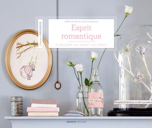 9782812501364: Esprit romantique : A broder au point de croix (Couture & broderie)