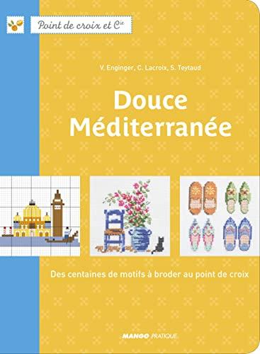 9782812501432: Douce Méditerranée : Des centaines de motifs à broder au point de croix (Point de croix et Cie)