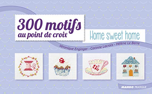 300 Motifs au point de croix Home: Véronique Enginger; Corine