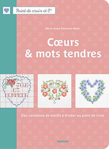 Coeurs & mots tendres: Réthoret-Mélin, Marie-Anne; Roy,