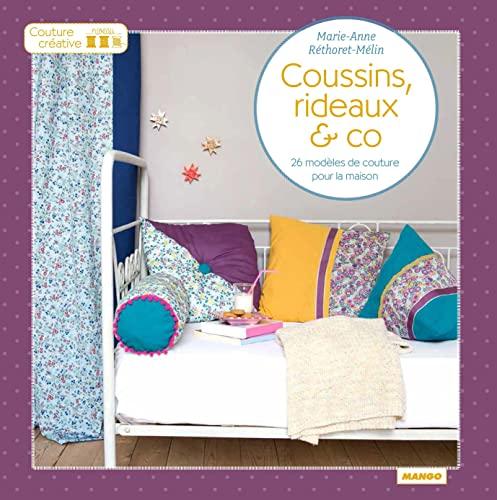 Coussins, rideaux & co: Réthoret-Mélin, Marie-Anne