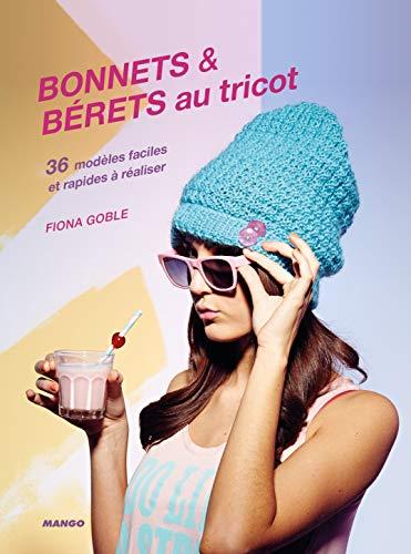 9782812503252: Bonnets & b�rets au tricot : 36 mod�les faciles et rapides � r�aliser