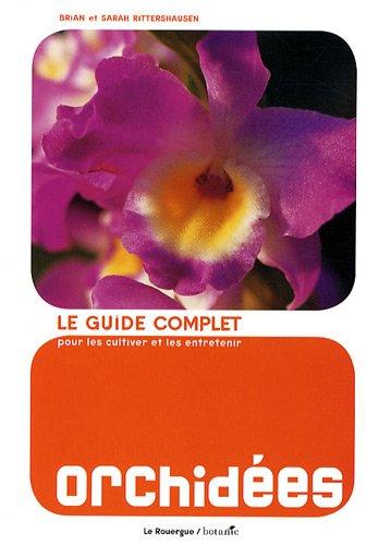 9782812600036: Orchidées : Le guide complet pour les cultiver et les entretenir