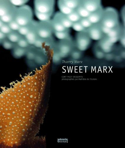 Sweet Marx : Cent huit desserts: Mathilde de L'Ecotais
