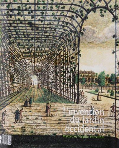 L'invention du jardin occidental: MATTEO VERCELLONI, VIRGILIO VERCELLONI
