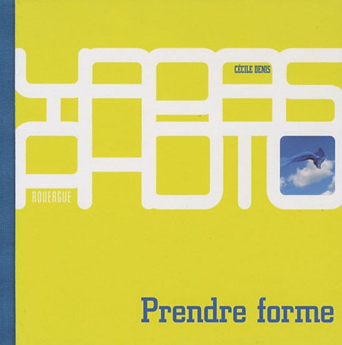 PRENDRE FORME: DENIS CECILE