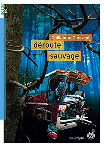 DEROUTE SAUVAGE: GUERAUD GUILLAUME