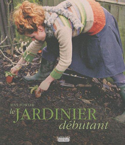 9782812600838: Le jardinier débutant (French Edition)