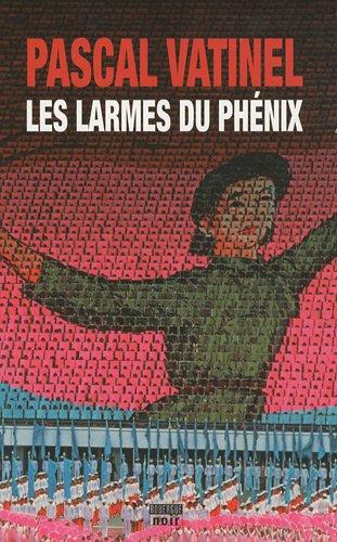 Les Larmes du Phénix: Pascal Vatinel