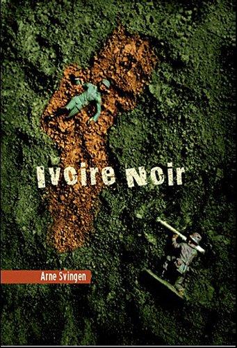 IVOIRE NOIR: SVINGEN ARNE