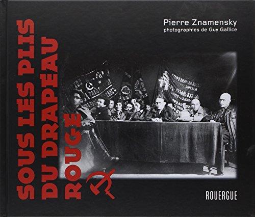 Sous les plis du drapeau rouge: ZNAMENSKY ( Pierre