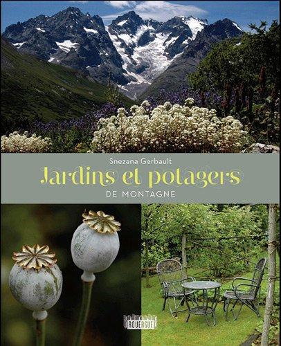 Jardins et potagers de montagne: Gerbault, Snezana