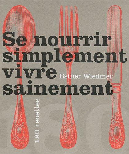 Se nourrir simplement, vivre sainement: Esther Wiedmer, Isabelle Brouant