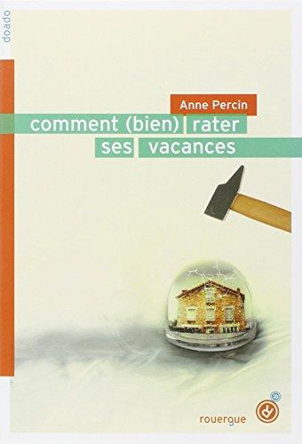 COMMENT BIEN RATER SES VACANCES: PERCIN ANNE