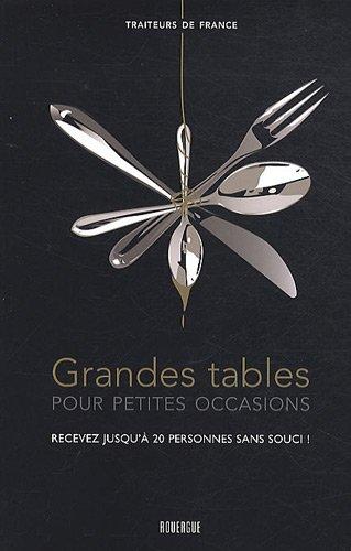 9782812602115: Grandes tables pour petites occasions : Recevez jusqu'à 20 personnes sans souci !