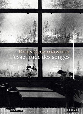 EXACTITUDE DES SONGES (L'): GROZDANOVITCH DENIS