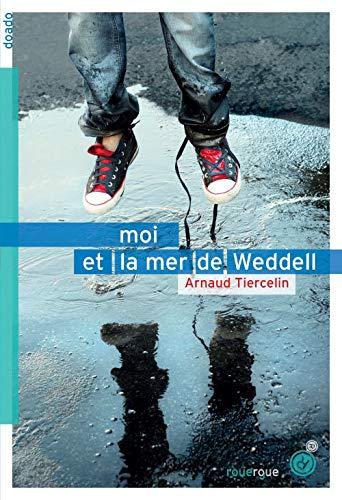MOI ET LA MER DE WEDDELL: TIERCELIN ARNAUD