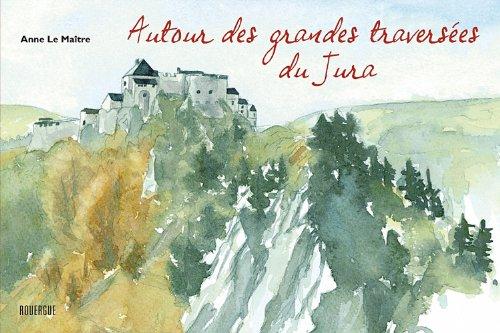 9782812603150: Autour des grandes travers�es du Jura
