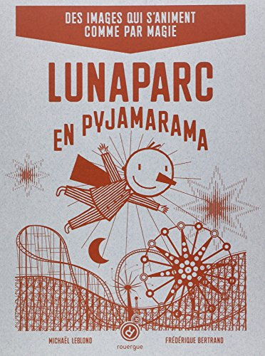 9782812603334: Lunaparc en pyjamarama (Le Monde en pyjamarama)