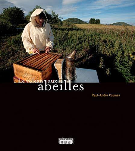 le volcan aux abeilles: Paul-André. Coumes