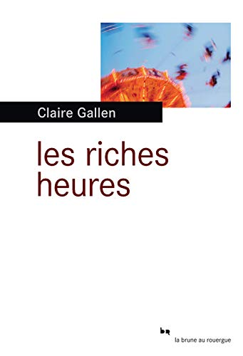 RICHES HEURES -LES-: GALLEN CLAIRE