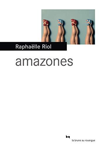 AMAZONES: RIOL RAPHAELLE