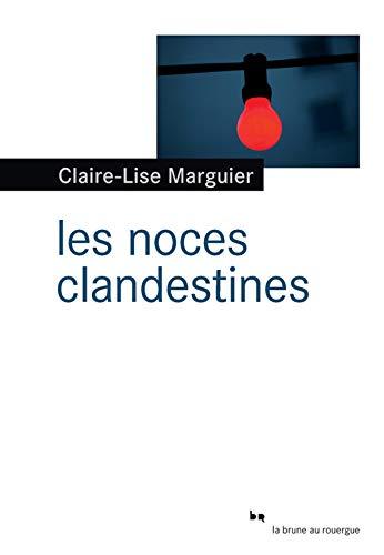 NOCES CLANDESTINES (LES): MARGUIER CLAIRE-LISE