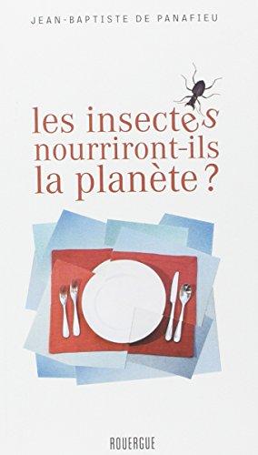 INSECTES NOURRIRONT ILS LA PLANETE -LES-: PANAFIEU JB DE