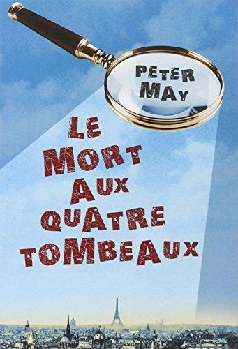 MORT AUX QUATRE TOMBEAUX -LE-: MAY PETER