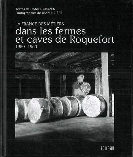 DANS LES FERMES ET CAVES DE ROQUEFORT: CROZES DANIEL