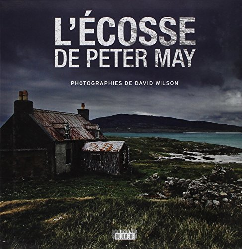 L'Ecosse de Peter May: Jean-Ren� Dastugue, Peter May