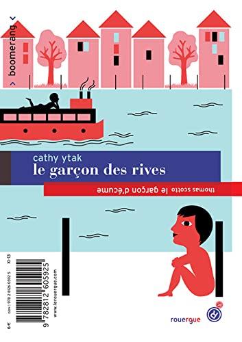 GARCON DES RIVES -LE- LE GARCON D ECUME: SCOTTO THOMAS