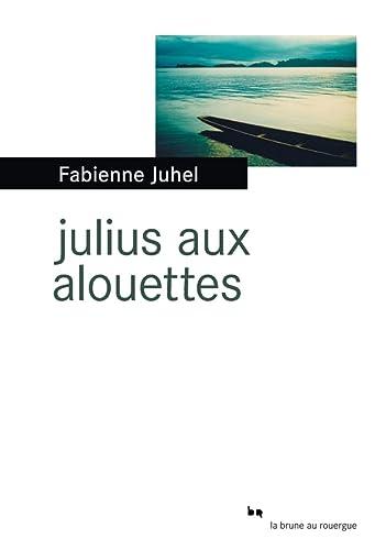 9782812606373: Julius aux alouettes