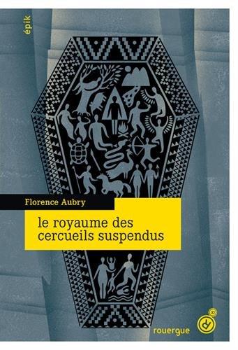ROYAUME DES CERCUEILS SUSPENDUS (LE): AUBRY FLORENCE