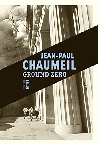 GROUND ZERO: CHAUMEIL JEAN-PAUL