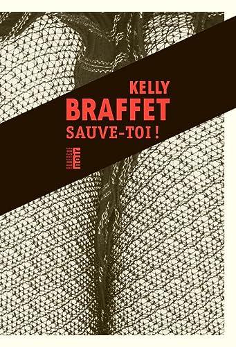 Sauve-toi ! (French Edition): Braffet, Kelly