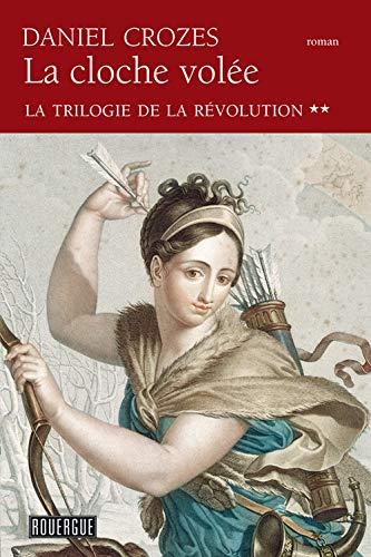 TRILOGIE DE LA REVOLUTION -LA- T2 LA CLO: CROZES DANIEL
