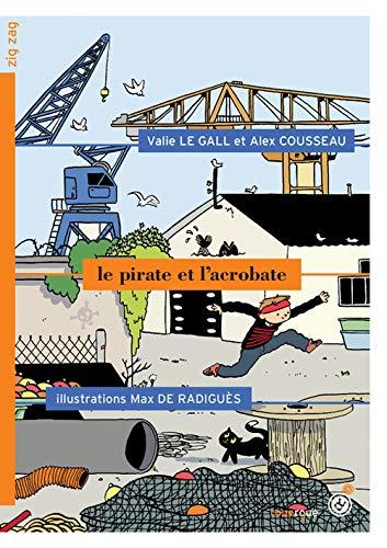 PIRATE ET L'ACROBATE (LE): LE GALL VALIE