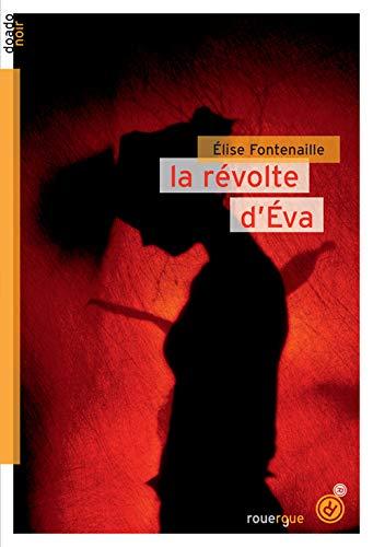 RÉVOLTE D'ÉVA (LA): FONTENAILLE �LISE